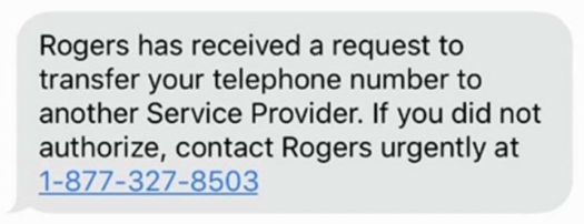Rogers has received a request to  transfer your telephone number to  another Service Provider. If you did not  authorize, contact Rogers urgently at  1-877-327-8503